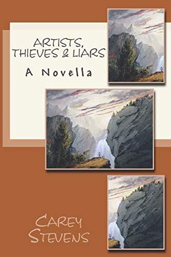 9781519408976: Artists, Thieves & Liars: A Novella