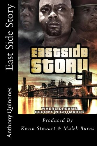 The East Side Story: Where Dreams Become: Quinones, Anthony