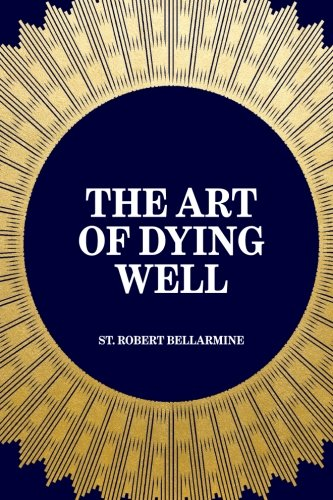 9781519410405: The Art of Dying Well