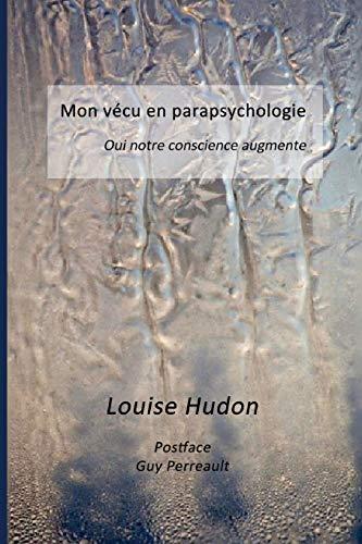 9781519411204: Mon vecu en parapsychologie: Oui notre conscience augmente (French Edition)