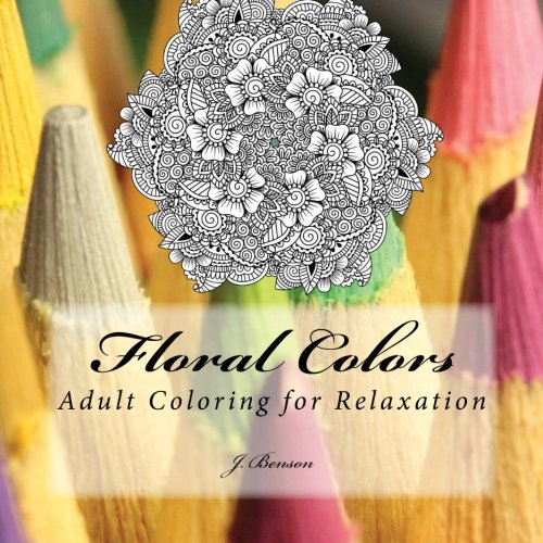 9781519413895: Floral Colors: Adult Coloring for Relaxation