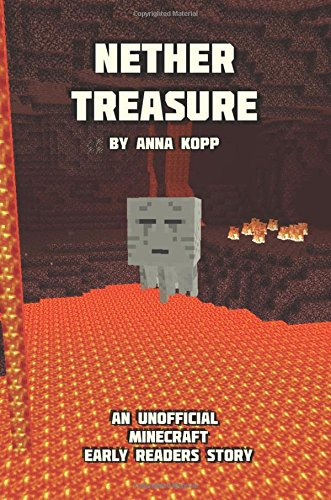 9781519415158: Nether Treasure: An Unofficial Minecraft Story For Early Readers (Unofficial Minecraft Early Reader Stories) (Volume 3)