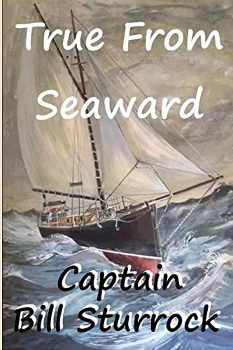9781519415417: True From Seaward