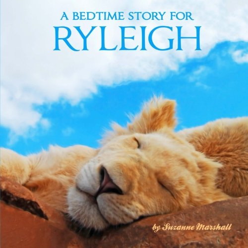 9781519415547: A Bedtime Story for Ryleigh: Personalized Bedtime Story (Bedtime Stories with Personalization)