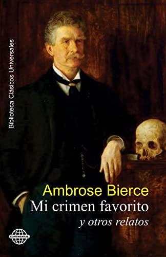 Mi Crimen Favorito: Y Otros Relatos (Paperback): Ambrose Bierce