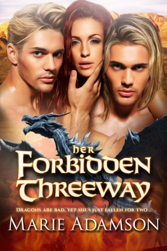 9781519417534: Her Forbidden Threeway: A Dragon Shifter Romance