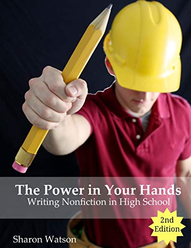9781519417763: The Power in Your Hands: Writing Nonfiction in High School, 2nd Edition