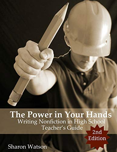 9781519417879: The Power in Your Hands: Writing Nonfiction in High School, 2nd Edition: Teacher's Guide