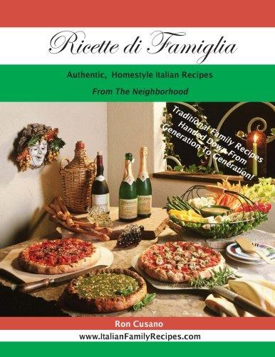 9781519417893: Ricette di Famiglia: Authentic, Homestyle Italian Recipes