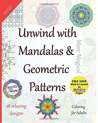 9781519417978: Unwind With More Magical Mandalas & Geometric Patterns -- Coloring For Adults: Free Your Mind & Unwind by Coloring Pages (Color Me Therapy) (Volume 4)