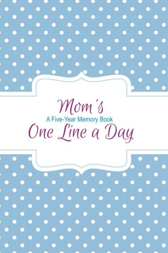 9781519418036: Mom's One Line a Day: A Five-Year Memory Book: (Journal Diary)