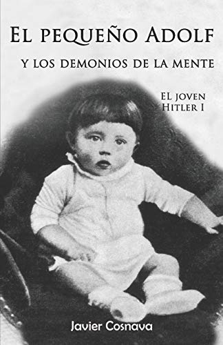 9781519420466: El pequeño Adolf y los demonios de la mente: El joven Hitler 1 (Volume 1) (Spanish Edition)
