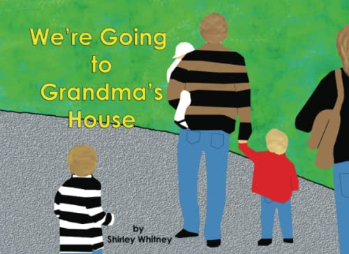 9781519420657: We're Going to Grandma's House: a book about family fun