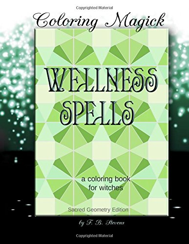 9781519420893: Wellness Spells - A Coloring Book for Witches: Sacred Geometry Edition (Coloring Magick) (Volume 3)