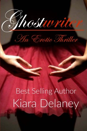 9781519423269: Ghostwriter: An Erotic Thriller (The Shattered Pieces Series) (Volume 1)