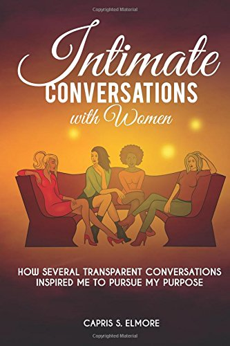 9781519423627: Intimate Conversations with Women: How several transparent conversations inspired me to pursue my purpose