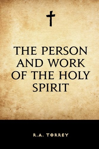 9781519425607: The Person and Work of the Holy Spirit