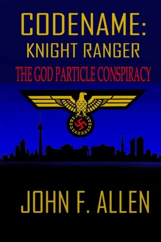 9781519426130: Codename: Knight Ranger The God Particle Conspiracy (Volume 2)