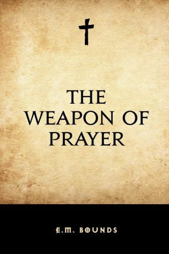 9781519426284: The Weapon of Prayer