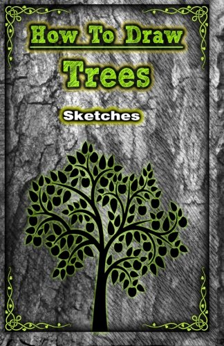 9781519429841: How to Draw Trees: Pencil Drawing Step by Step (How to Draw Tress in Simple Steps) (Volume 1)