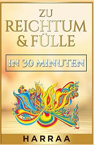 9781519430571: Zu Reichtum & Fülle in 30 Minuten