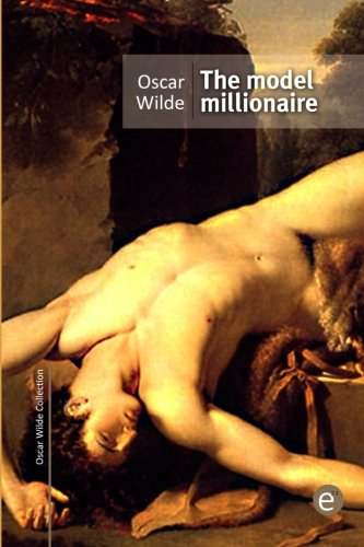 9781519430595: The model millionaire (Oscar Wilde Collection)