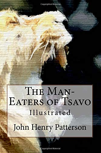 9781519434142: The Man-Eaters of Tsavo: Illustrated