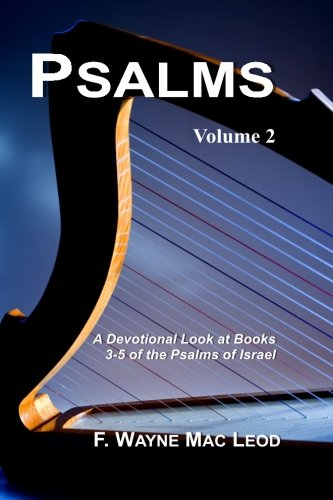 Psalms (Volume 2): A Devotional Look at Books 3-5 of the Psalms of Israel (Light To My Path ...