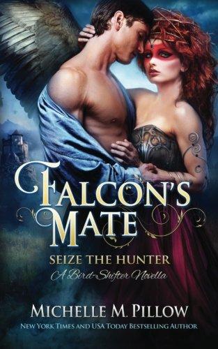 9781519437518: Falcon's Mate (Seize the Hunter) (Volume 1)