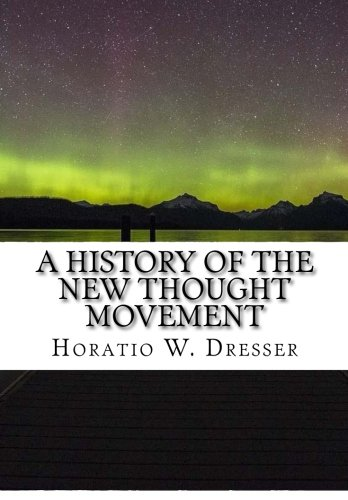 9781519437570: A History of the New Thought Movement