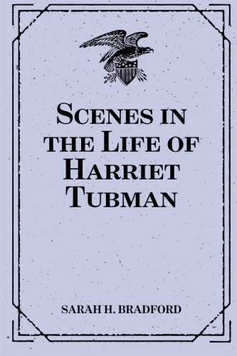 9781519438560: Scenes in the Life of Harriet Tubman