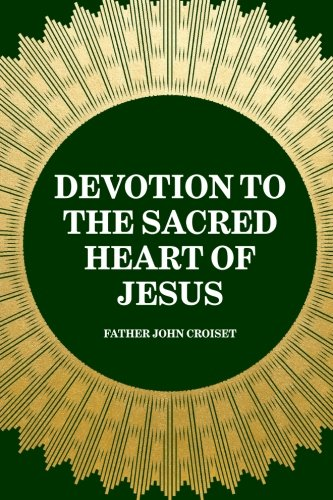 9781519440563: Devotion to the Sacred Heart of Jesus