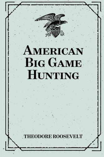 9781519441027: American Big Game Hunting