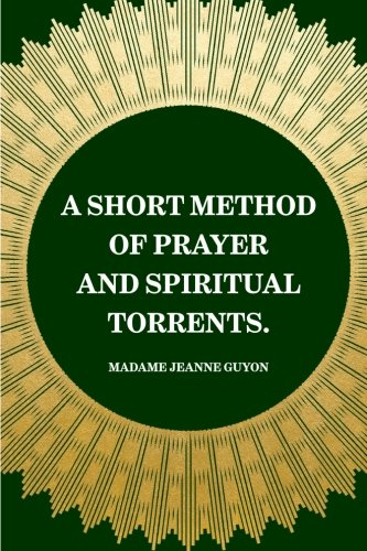 9781519444158: A Short Method of Prayer and Spiritual Torrents.