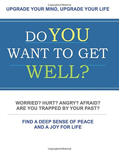 9781519445292: Do You Want To Get Well?: Upgrade Your Mind, Upgrade Your Life