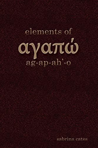 elements of agapao (Volume 1) (Venda Edition): Sabrina D Cates