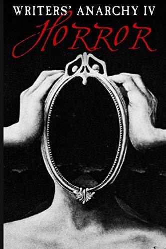 9781519448248: Writers' Anarchy IV: Horror (Volume 4)