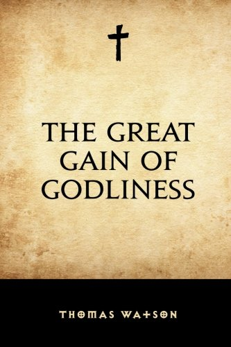 9781519451408: The Great Gain of Godliness