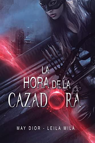 9781519452122: La hora de la cazadora: Saga Hunters (Volume 1) (Spanish Edition)