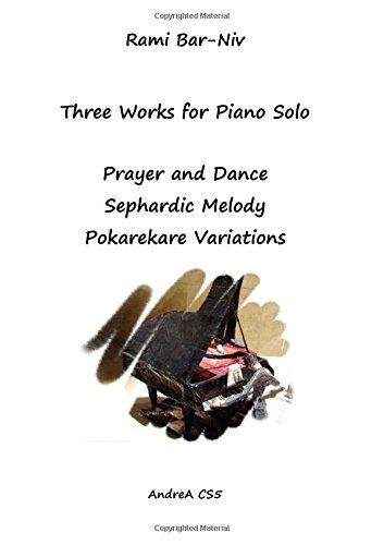 9781519453037: Three Works for Piano Solo: Prayer and Dance, Sephardic Melody, Pokarekare Variations