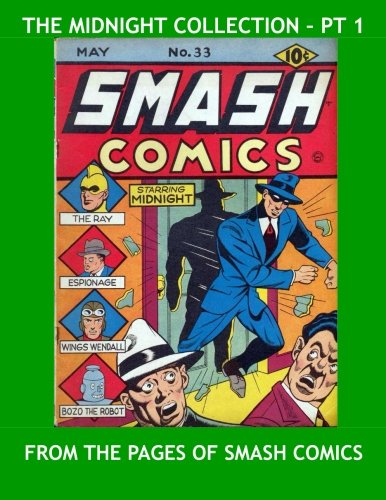 9781519453211: The Midnight Collection - Pt 1: Jack Cole's Classic Golden Age Hero - From The Pages Of Smash Comics - All Stories - No Ads