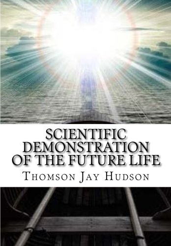 9781519455840: Scientific Demonstration of the Future Life