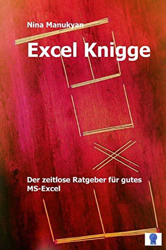 9781519456021: Excel Knigge: Der zeitlose Ratgeber für gutes MS-Excel.