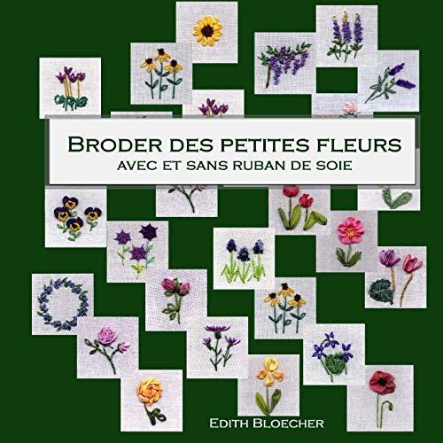 9781519456823: Broder des petites fleurs avec ou sans ruban de soie (French Edition)