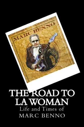 9781519458681: The Road To LA Woman: Life and Times of Marc Benno