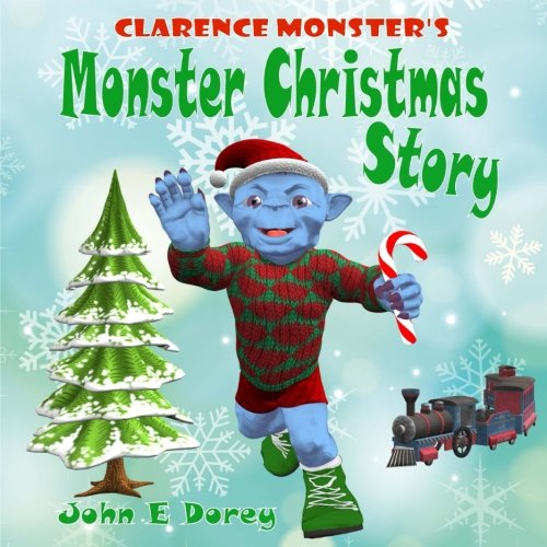 9781519461131: Clarence Monster's Monster Christmas Story: (Picture Book, Rhyming Bedtime Story)