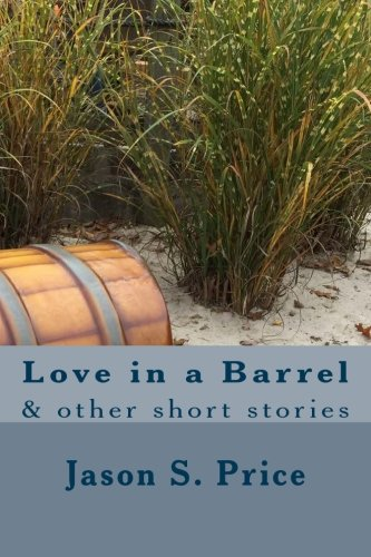 9781519462268: Love in a Barrel: & other short stories
