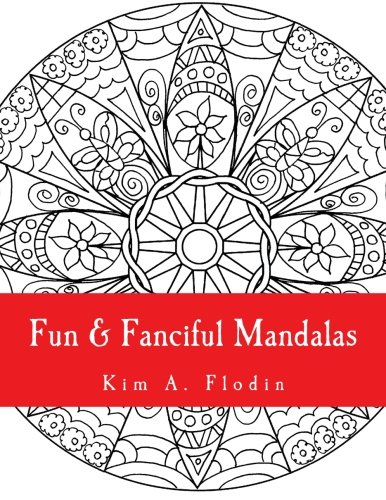 9781519462527: Fun & Fanciful Mandalas: For Adult Coloring Fun (Volume 1)