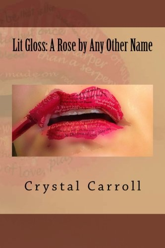 Lit Gloss: A Rose by Any Other: Crystal Carroll