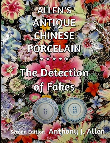 Allen s Antique Chinese Porcelain ***The Detection: MR Anthony J